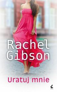 Uratuj mnie - Rachel Gibson