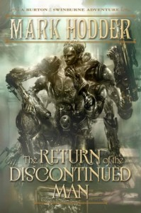 The Return of the Discontinued Man - Mark Hodder