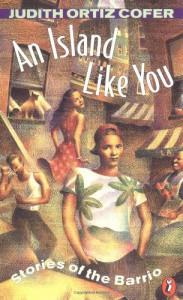 An Island Like You: Stories of the Barrio - Judith Ortiz Cofer