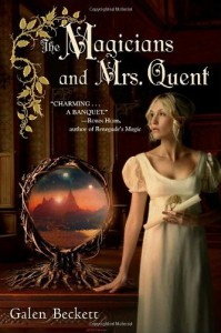 The Magicians and Mrs. Quent - Galen Beckett