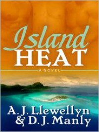 Island Heat - A.J. Llewellyn, D.J. Manly