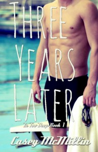 Three Years Later - Casey McMillin