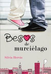 Besos de murciélago - Silvia Hervás