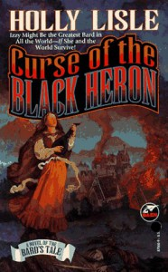 Curse of the Black Heron: A Bard's Tale Novel - Holly Lisle
