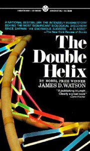 The Double Helix: A Personal Account of the Discovery of the Structure of DNA - James D. Watson