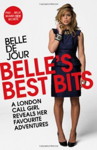 Belle's Best Bits: A London Call Girl Reveals Her Favourite AdventuresBelle de Jour's Guide To Men - Belle de Jour