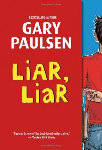 Liar, Liar: The Theory, Practice and Destructive Properties of Deception - Gary Paulsen