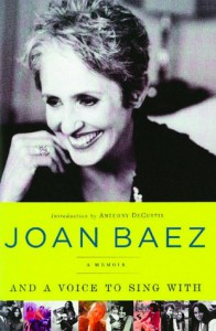 And A Voice to Sing With: A Memoir - Joan Baez
