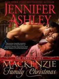 A Mackenzie Family Christmas: The Perfect Gift -  Jennifer Ashley