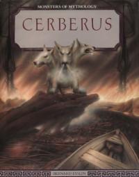 Cerberus (Monsters Of Mythology) - Bernard Evslin