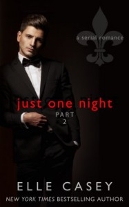 Just One Night: Part 2 - Elle Casey