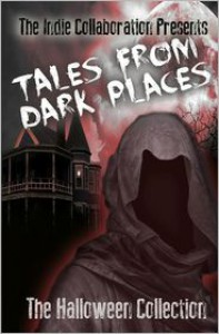 Tales From Dark Places The Halloween Collection - Peter   John, William  O'Brien, D.C. Rogers, Sonya C. Dodd, Sheryl Seal, Madhu Kalyan Mattaparthi, Alan  Hardy, Gunjan Vyas, Chris  Raven, Gedi Phillips