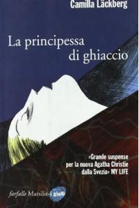 La principessa di ghiaccio - Camilla Läckberg