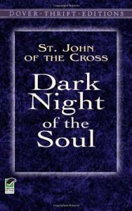 Dark Night of the Soul - Juan de la Cruz, E. Allison Peers