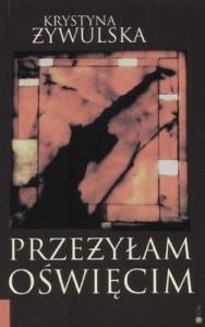 Przeżyłam Oświęcim - Krystyna Żywulska