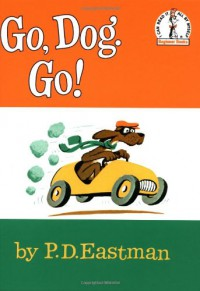 Go, Dog. Go! - P.D. Eastman