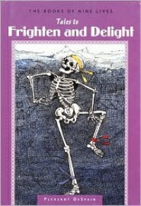 Tales To Frighten And Delight (Despain, Pleasant. Books Of Nine Lives, V. 8.) - Pleasant DeSpain