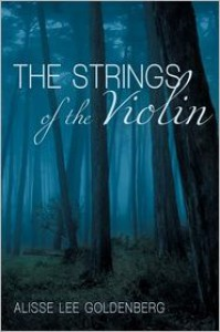 The Strings of the Violin - Alisse Lee Goldenberg