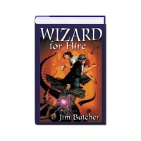 Wizard for Hire - Jim Butcher