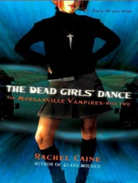 The Dead Girls' Dance (Morganville Vampires) - Rachel Caine