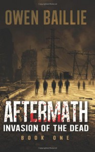 Aftermath (Invasion of the Dead) - Book 1 - Owen Baillie