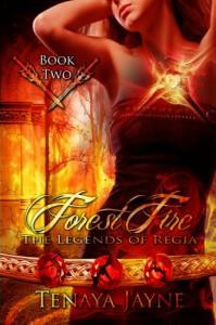 Forest Fire  - Tenaya Jayne