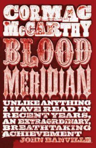 Blood Meridian, or The Evening Redness in the West - Cormac McCarthy