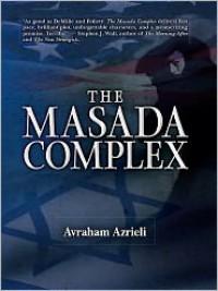 The Masada Complex - Avraham Azrieli