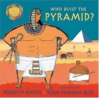 Who Built the Pyramid? - Meredith Hooper