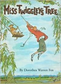 Miss Twiggley's Tree - Dorothea Warren Fox