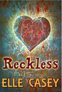 Reckless  - Elle Casey