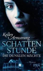 Die dunklen Mächte: Schattenstunde: Roman (PAN) - Kelley Armstrong
