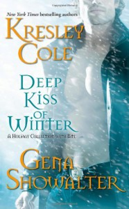 Deep Kiss of Winter ( Immortals After Dark #8; Alien Huntress #4.5 ) - Kresley Cole, Gena Showalter