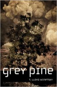 Grey Pine - Terry Lloyd Winetsky