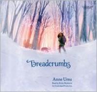 Breadcrumbs - Anne Ursu, Erin Mcguire, Kirby Heyborne