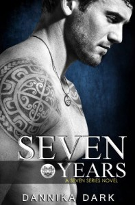 Seven Years (Seven Series #1) - Dannika Dark