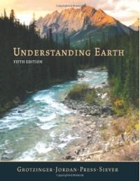 Understanding Earth - John Grotzinger, Frank Press, Raymond Siever, Thomas H. Jordan