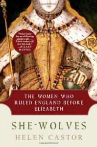 She-Wolves: The Women Who Ruled England Before Elizabeth - Helen Castor