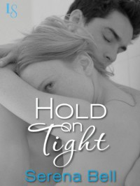 Hold on Tight - Serena Bell