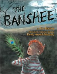 The Banshee - Eve Bunting, Emily Arnold McCully