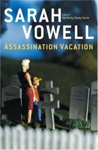 Assassination Vacation - Sarah Vowell