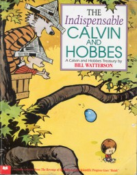 The Indispensable Calvin and Hobbes, A Calvin and Hobbes Treasury - Bill Watterson