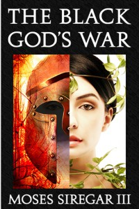 The Black God's War: A Novella Introducing a new Epic Fantasy - Moses Siregar III