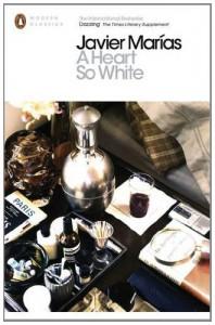A Heart So White (Penguin Modern Classics) - Javier Marías, Jonathan Coe