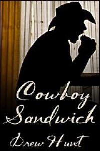Cowboy Sandwich - Drew Hunt