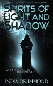 Spirits of Light and Shadow (The Gods of Talmor) - India Drummond