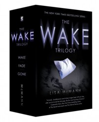 The Wake Trilogy: Wake; Fade; Gone - Lisa McMann