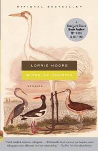 Birds of America: Stories - Lorrie Moore