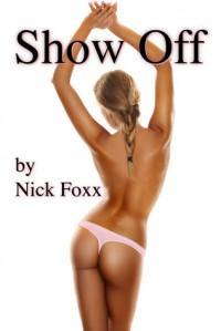 Show Off - Nick Foxx