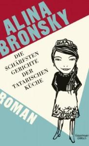 Die schärfsten Gerichte der tatarischen Küche - Alina Bronsky